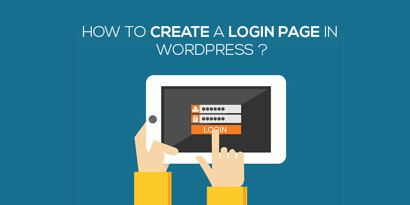 HOW TO CREATE A LOGIN PAGE IN WORDPRESS
