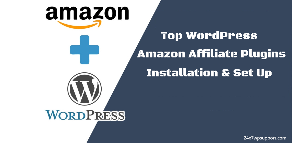 Top WordPress Amazon Affiliate Plugins Installation & Set Up