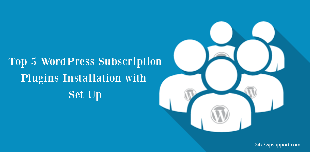 Top 5 WordPress Subscription Plugins Installation with Set Up