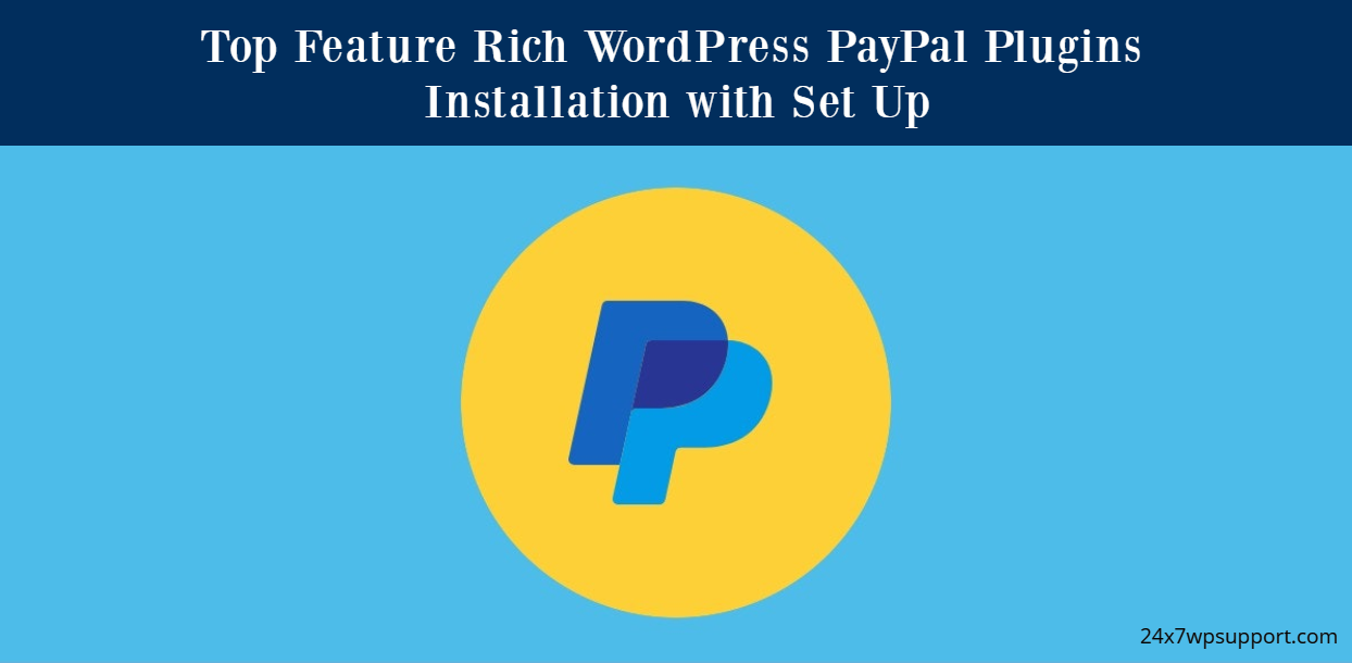 Top Feature Rich WordPress PayPal Plugins Installation with Set Up