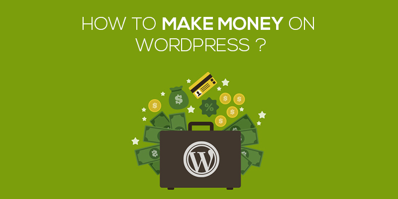 How To Make Money on WordPress