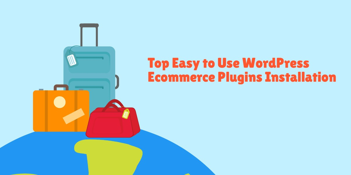 Top Easy to Use WordPress Ecommerce Plugins Installation