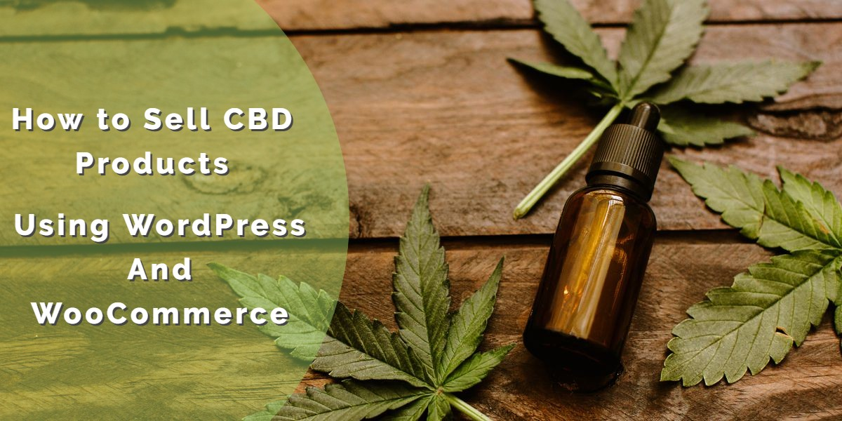 Sell CBD Products Using WordPress and WooCommerce