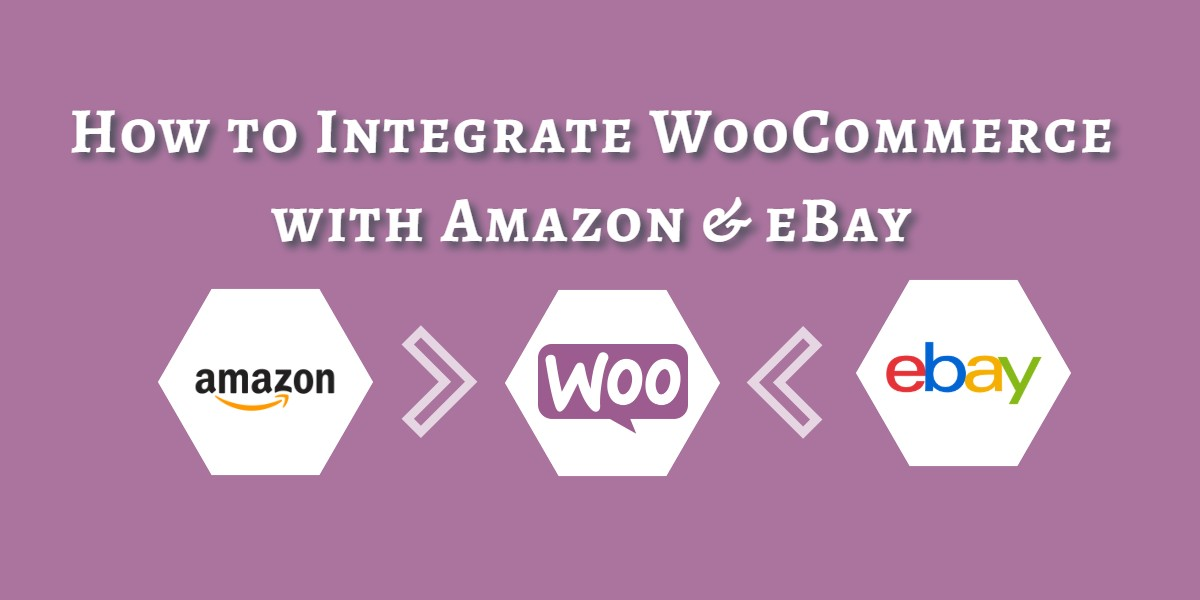 Integrate WooCommerce with Amazon and eBay