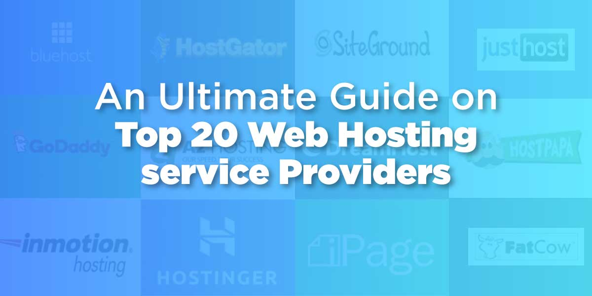 Ultimate Guide on Top 20 Web Hosting Service Providers