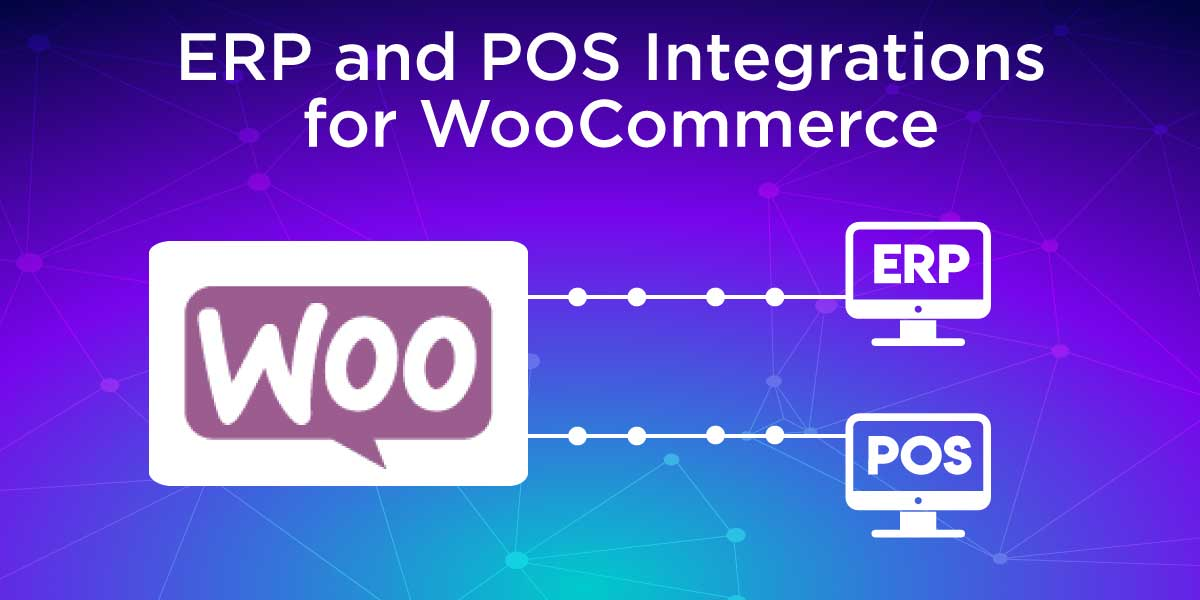 ERP and POS Integrations for WooCommerce