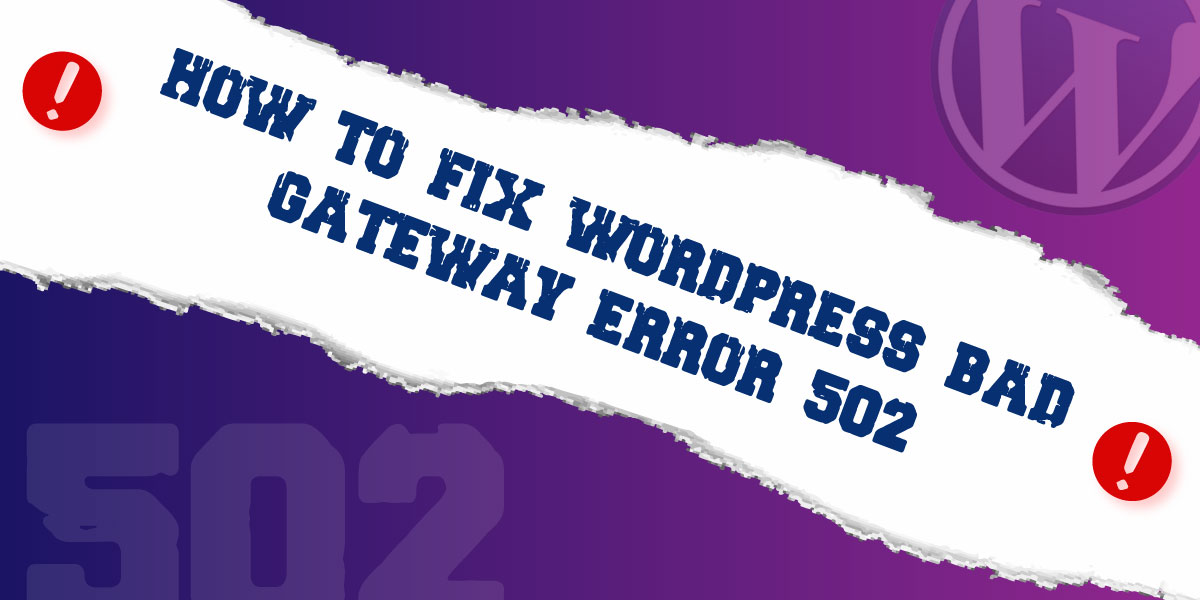Fix WordPress Bad Gateway Error 502