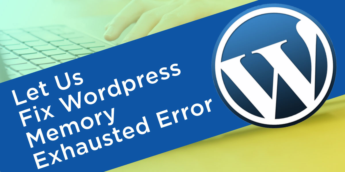 WordPress Memory Exhausted Error