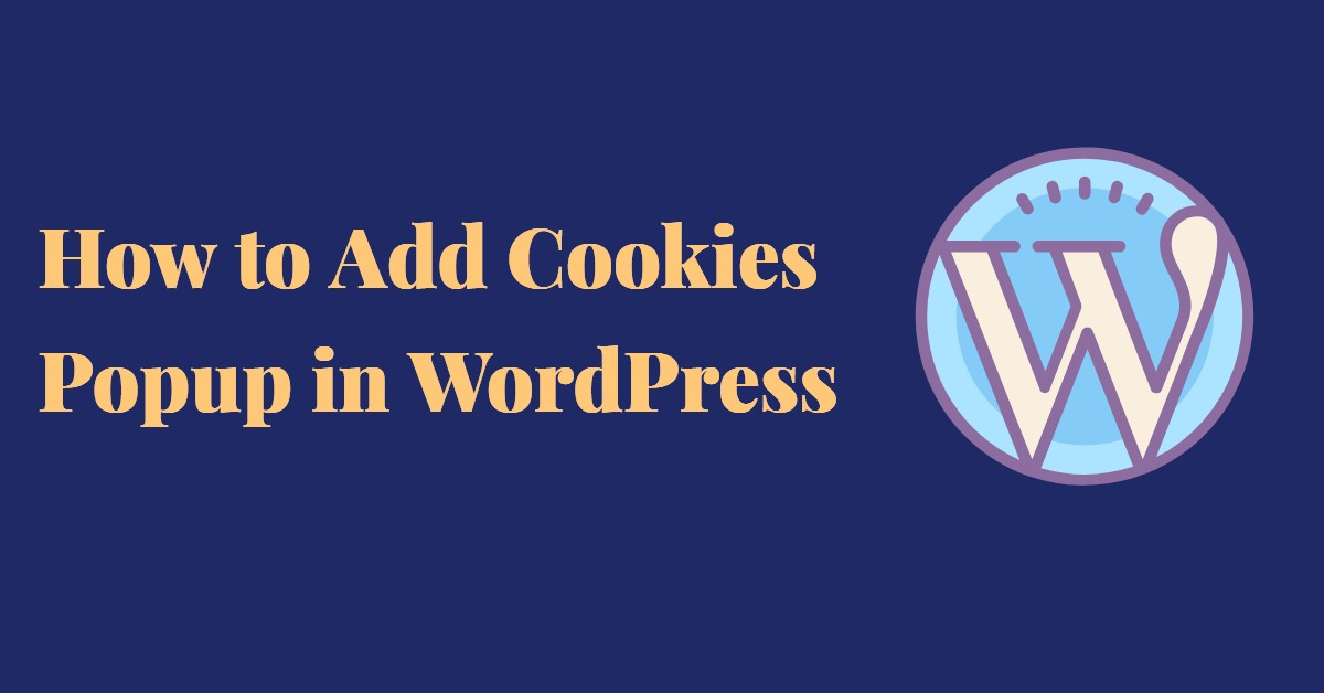 How to Add Cookies Popup in WordPress