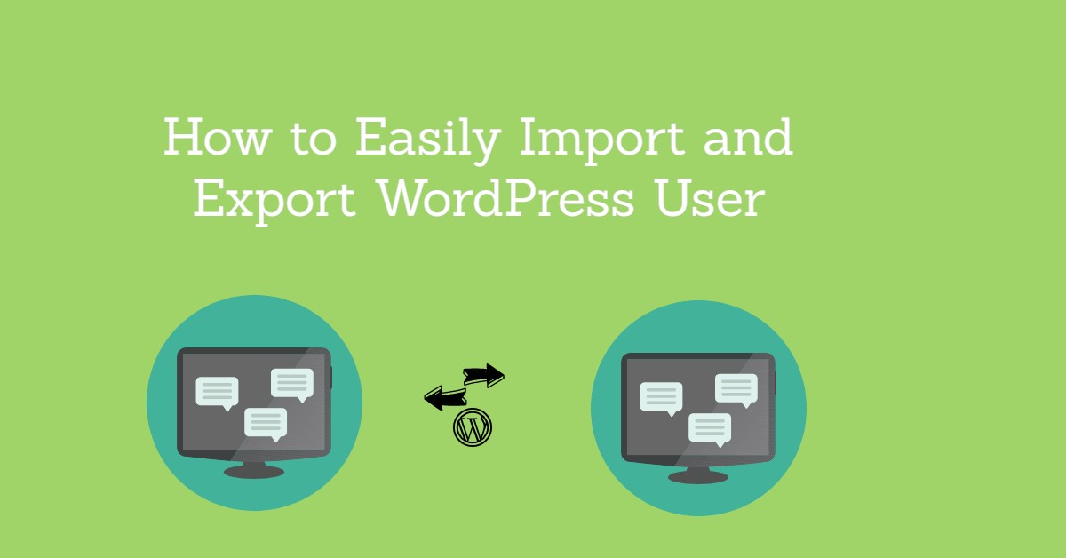 How to Easily Import and Export WordPress User