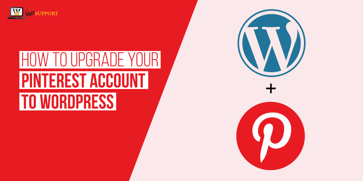 Upgrade your Pinterest Account to WordPress