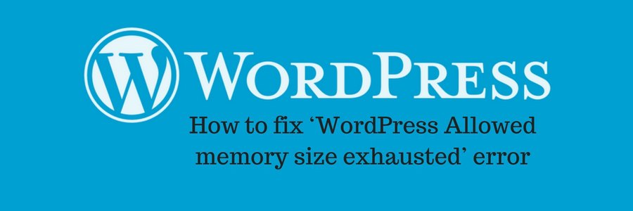 wordpress allowed memory size exhausted